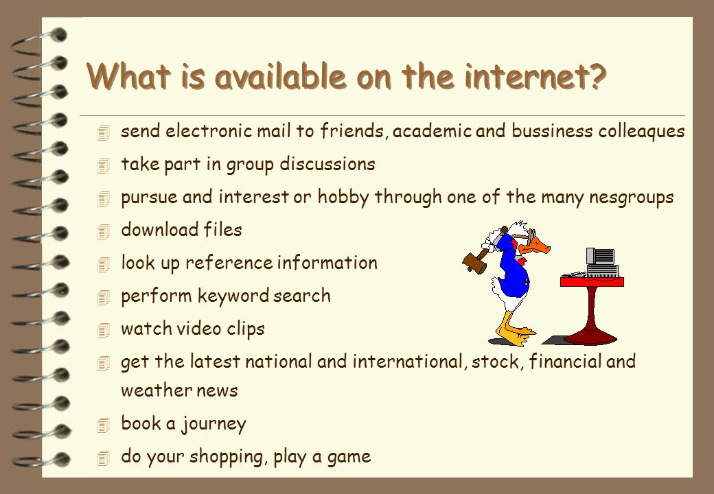 What is available on the internet