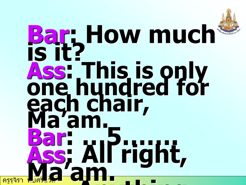 Bar: How much is it Anything else