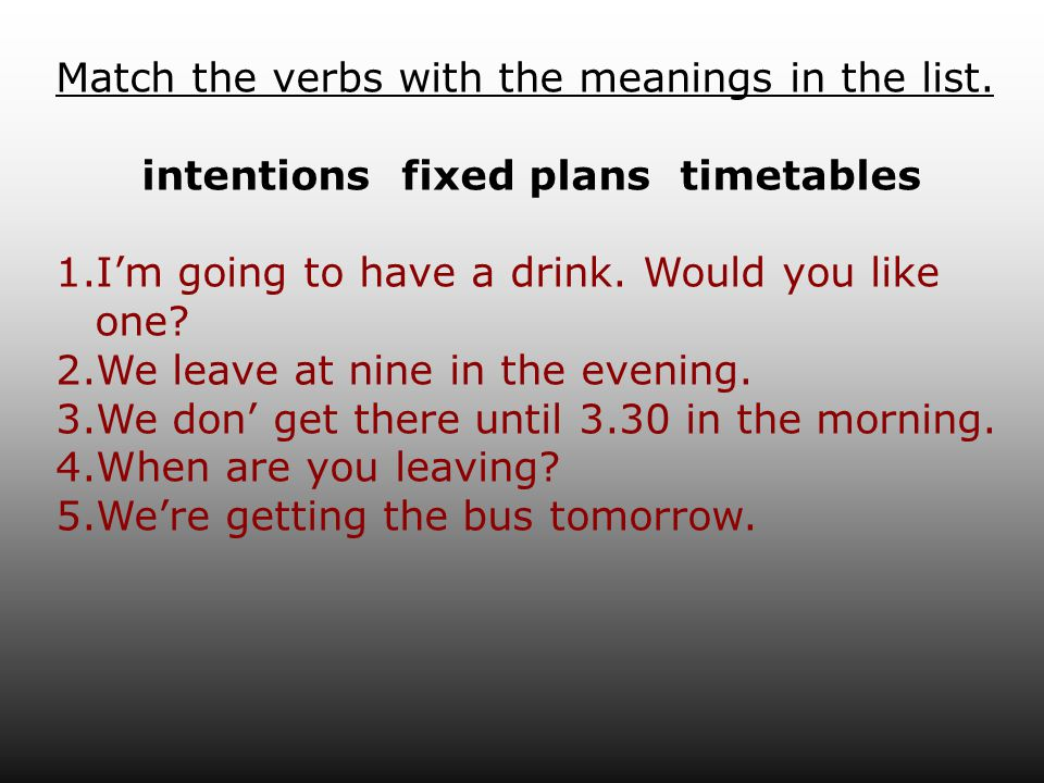 Match the verbs with the meanings in the list.