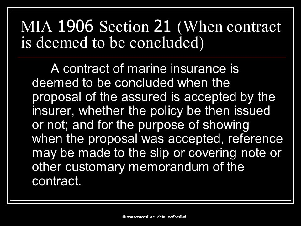 MIA 1906 Section 21 (When contract is deemed to be concluded)