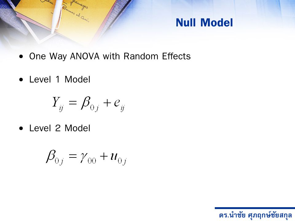 Null Model One Way ANOVA with Random Effects Level 1 Model