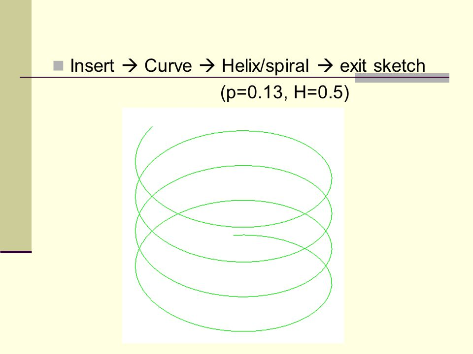 Insert  Curve  Helix/spiral  exit sketch