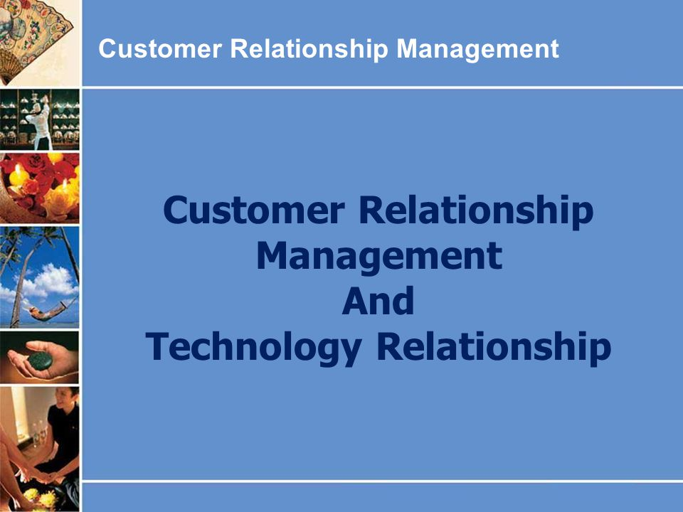 Customer Relationship Management Technology Relationship