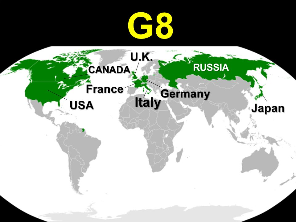 G8 U.K. RUSSIA CANADA France Germany Italy USA Japan