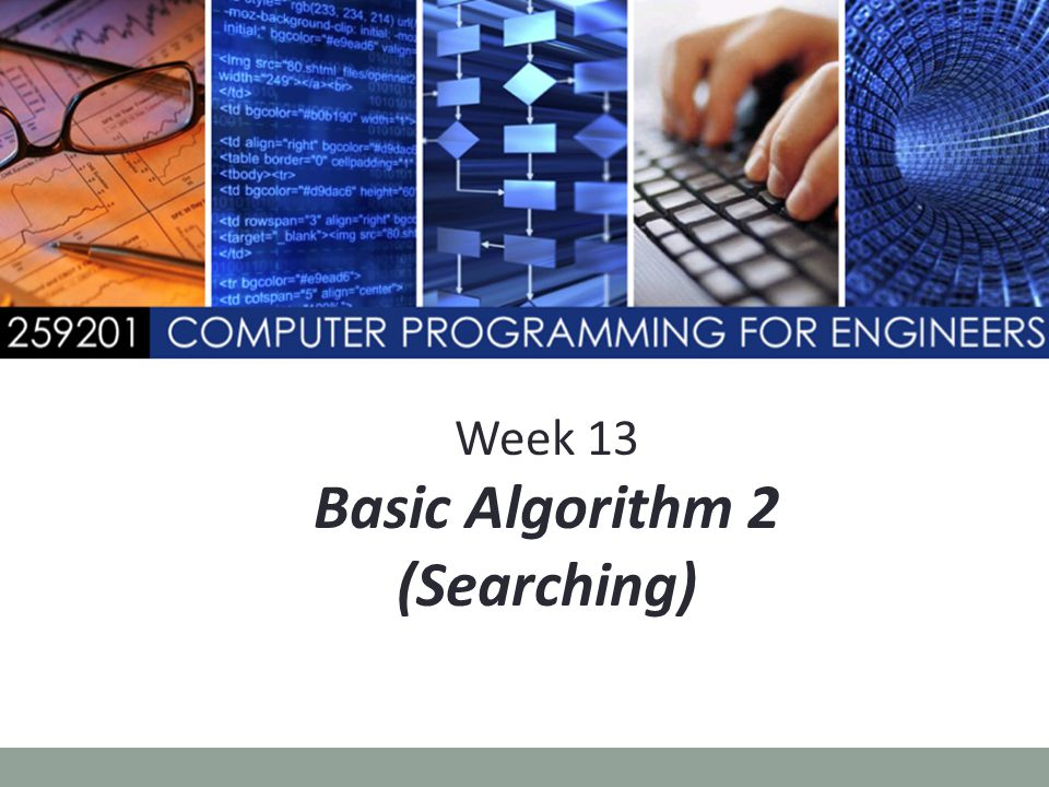 Week 13 Basic Algorithm 2 (Searching)