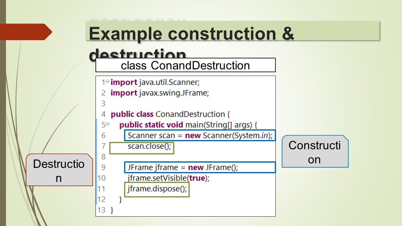 Example construction & destruction