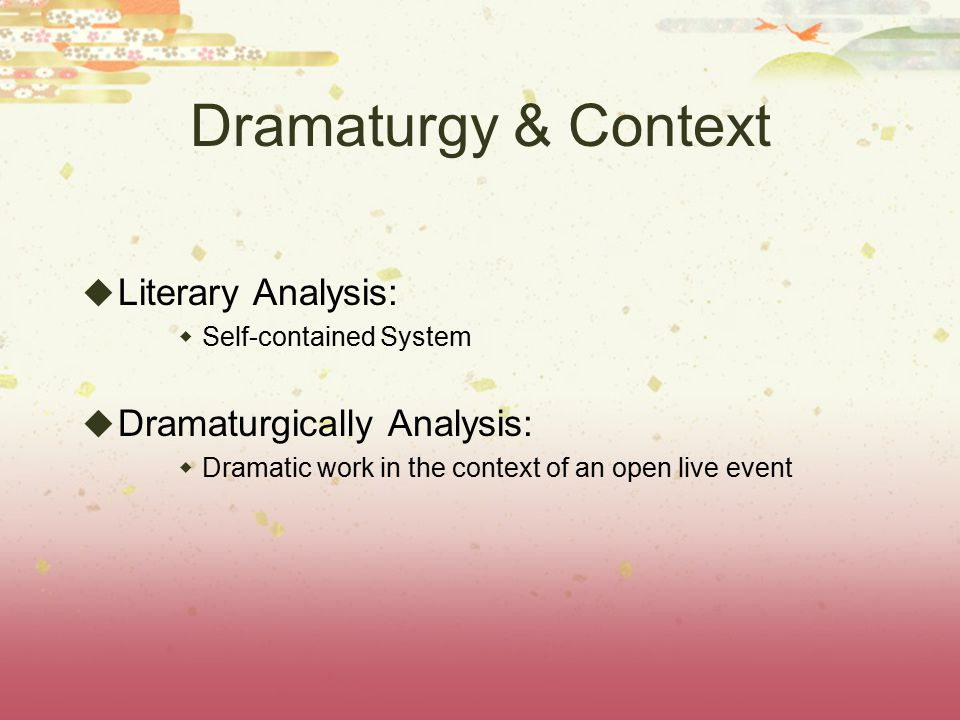 Dramaturgy & Context Literary Analysis: Dramaturgically Analysis: