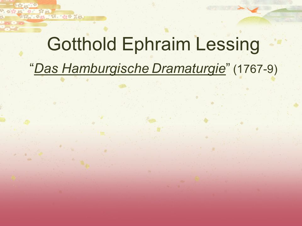Gotthold Ephraim Lessing Das Hamburgische Dramaturgie (1767-9)