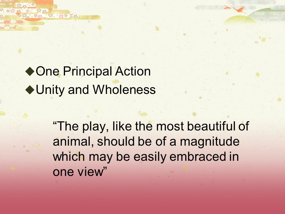 One Principal Action Unity and Wholeness.