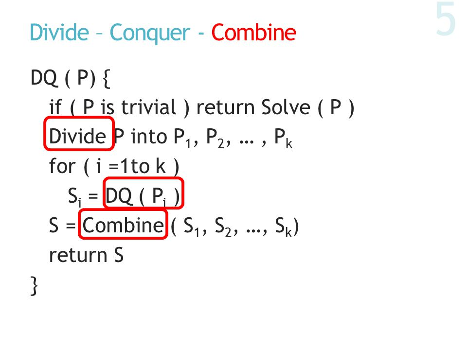 Divide – Conquer - Combine