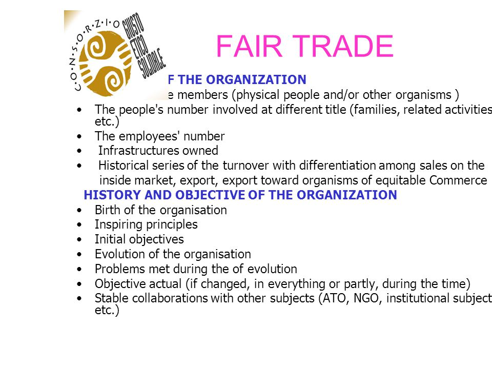 FAIR TRADE DIMENSION OF THE ORGANIZATION. Number of the members (physical people and/or other organisms )