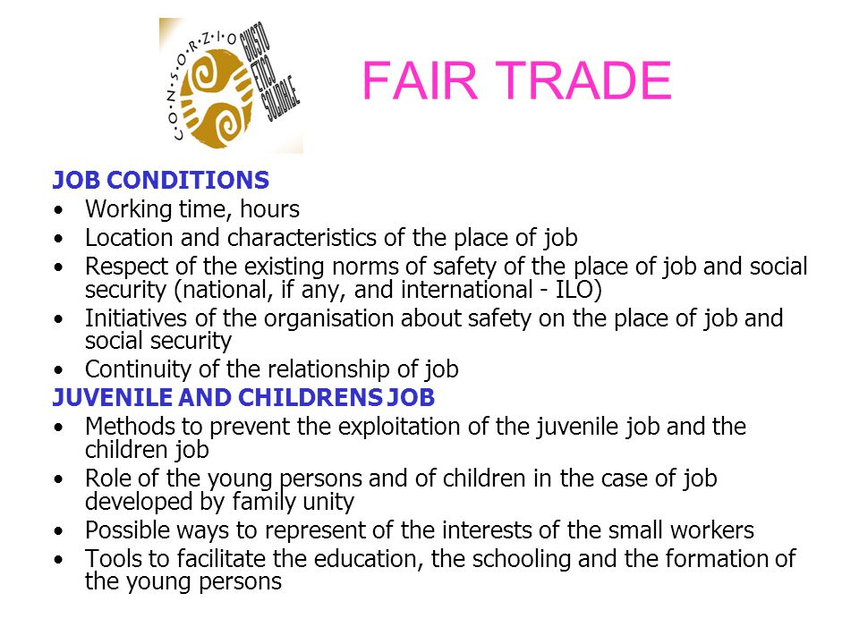 FAIR TRADE JOB CONDITIONS Working time, hours