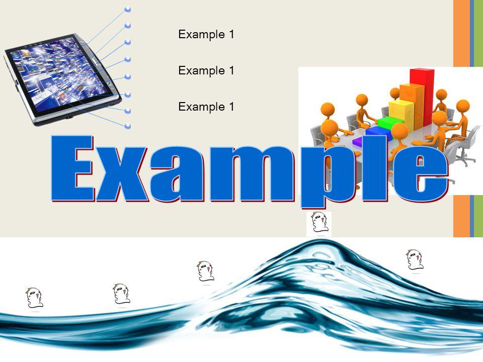 Example 1 Example 1 Example 1 Example