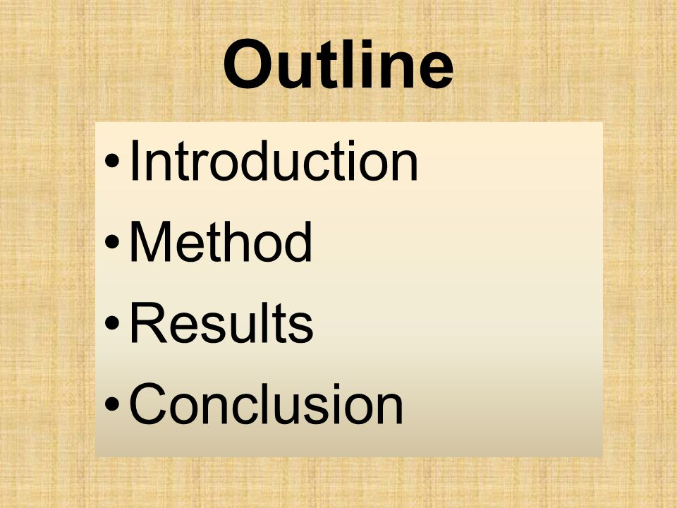 Outline Introduction Method Results Conclusion