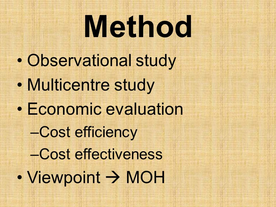 Method Observational study Multicentre study Economic evaluation