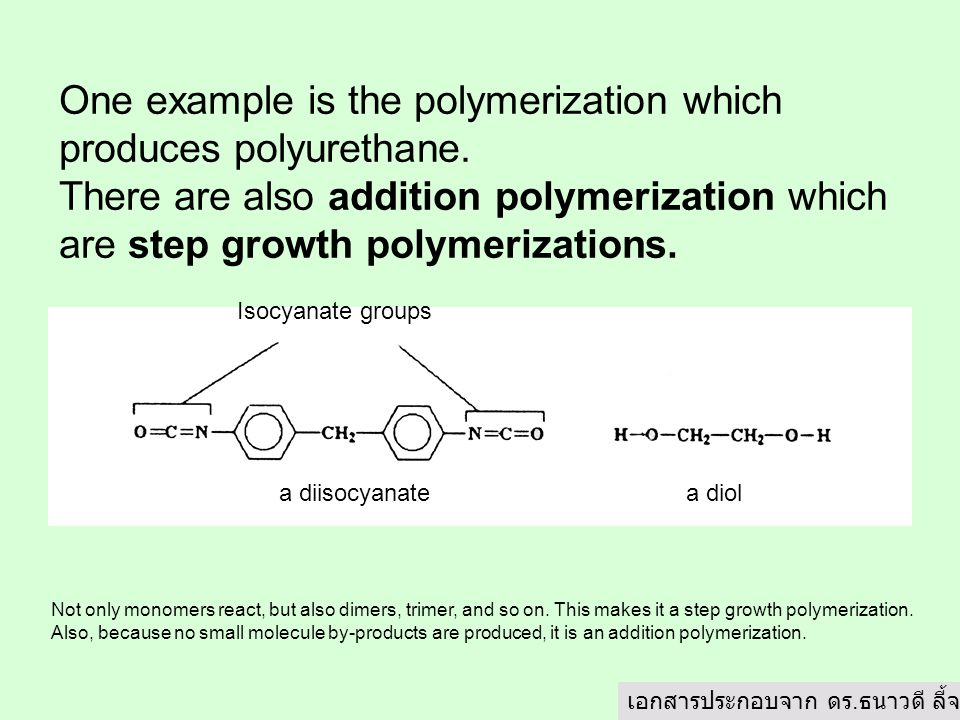 One example is the polymerization which produces polyurethane