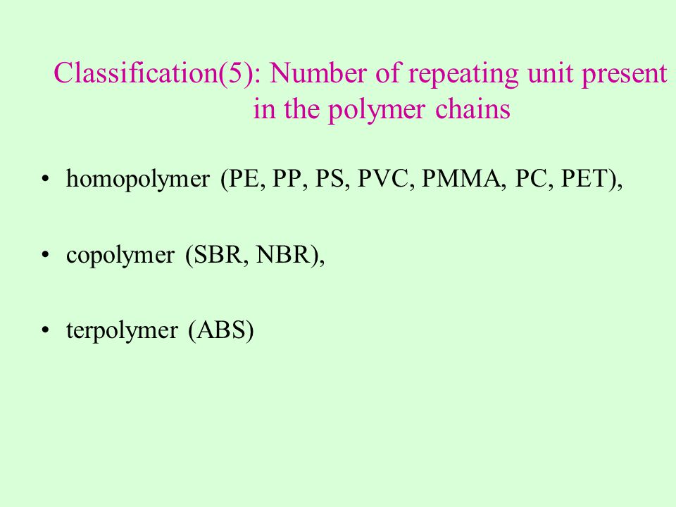 Classification(5): Number of repeating unit present in the polymer chains