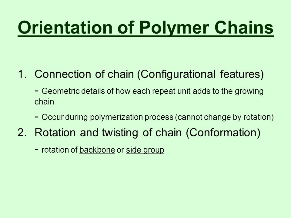 Orientation of Polymer Chains