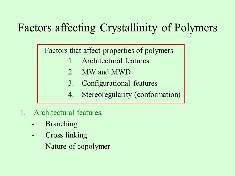 Factors affecting Crystallinity of Polymers