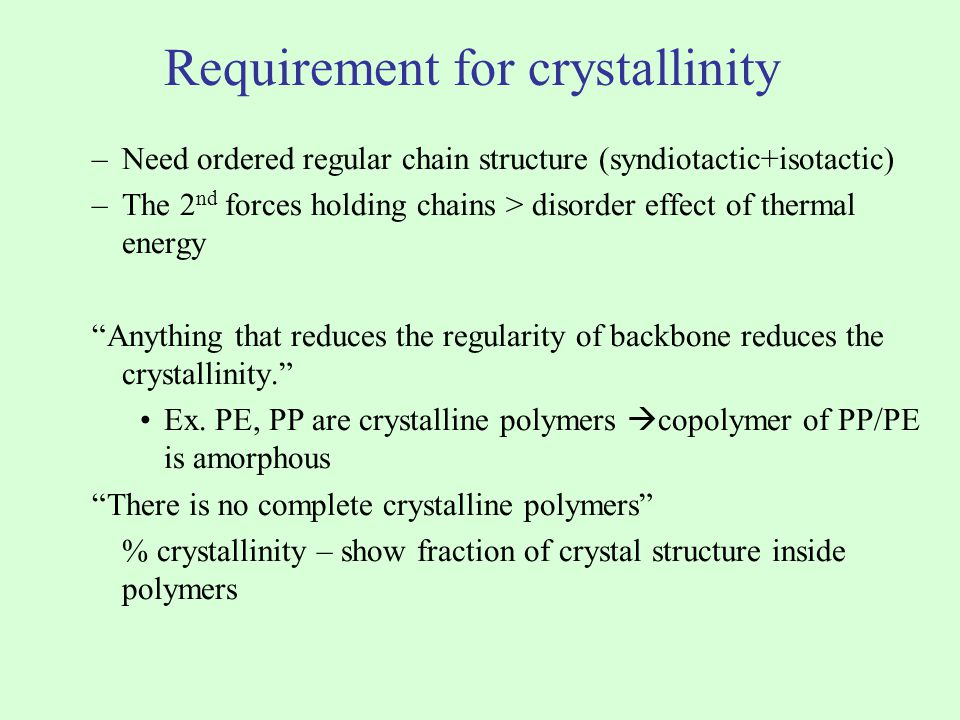Requirement for crystallinity