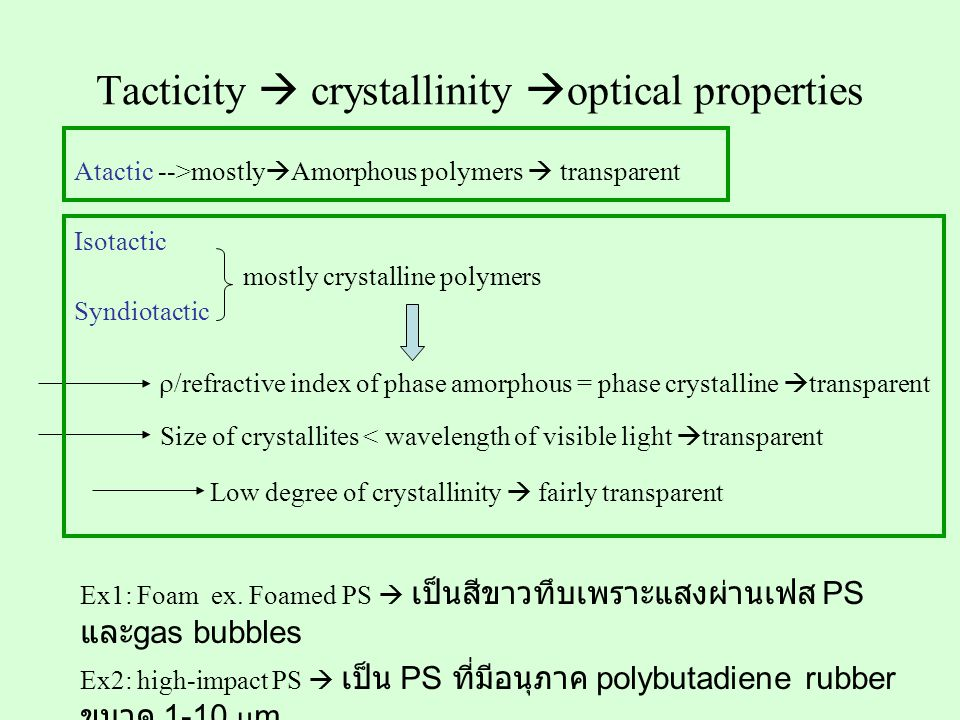 Tacticity  crystallinity optical properties