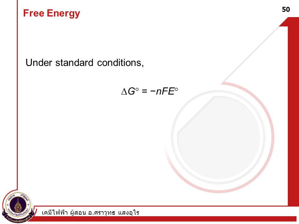 Under standard conditions, G = −nFE