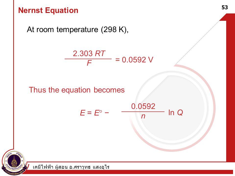 At room temperature (298 K),