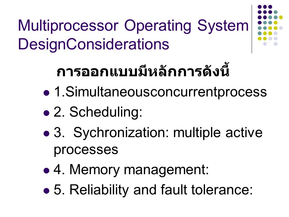 Multiprocessor Operating System DesignConsiderations