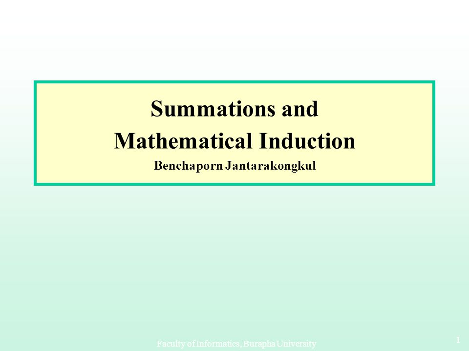Summations and Mathematical Induction Benchaporn Jantarakongkul