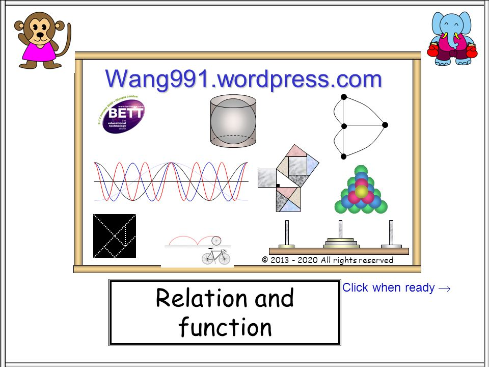 Wang991.wordpress.com Relation and function Click when ready 