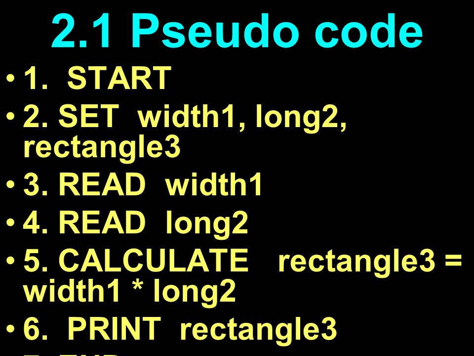 2.1 Pseudo code 1. START 2. SET width1, long2, rectangle3