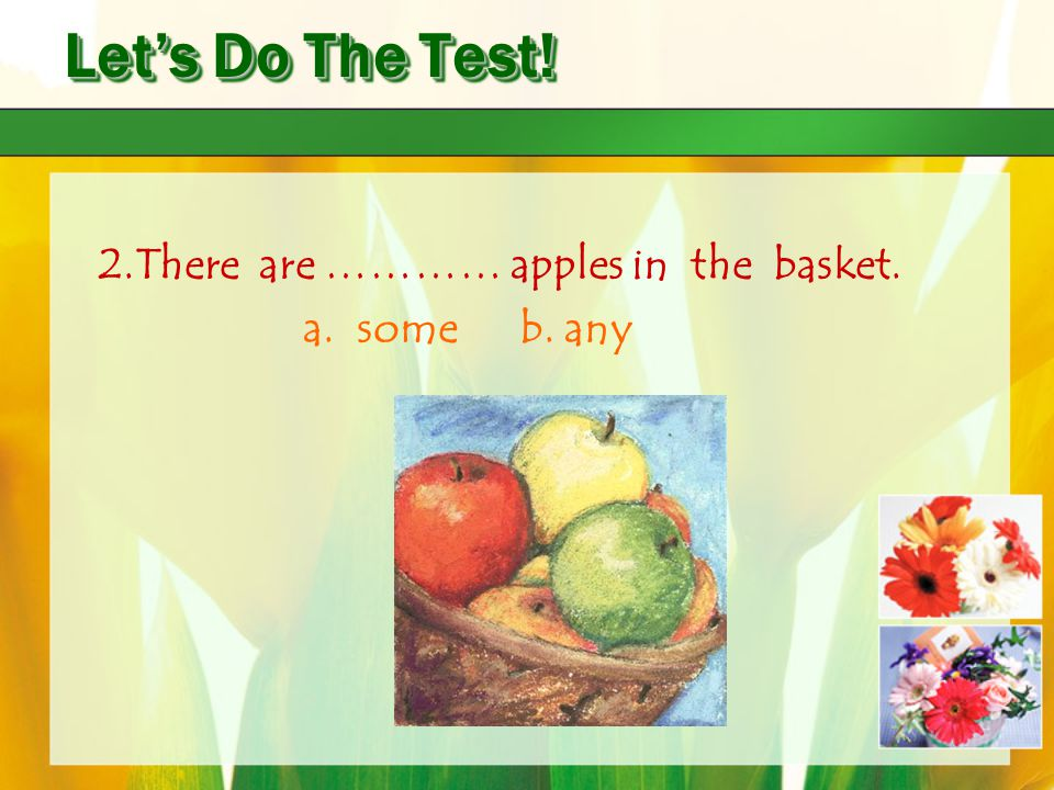 Let's Do The Test! 2.There are ………… apples in the basket.