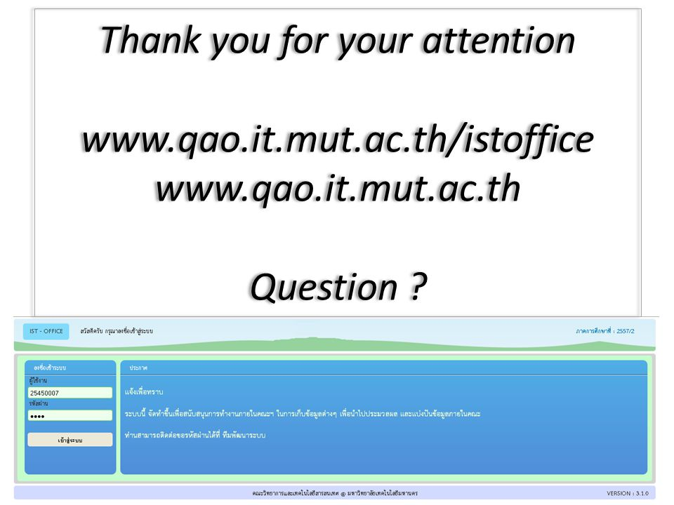 Thank you for your attention www. qao. it. mut. ac. th/istoffice www