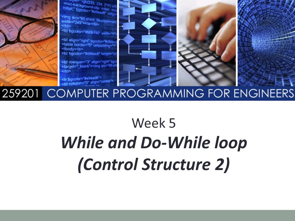 Week 5 While and Do-While loop (Control Structure 2)
