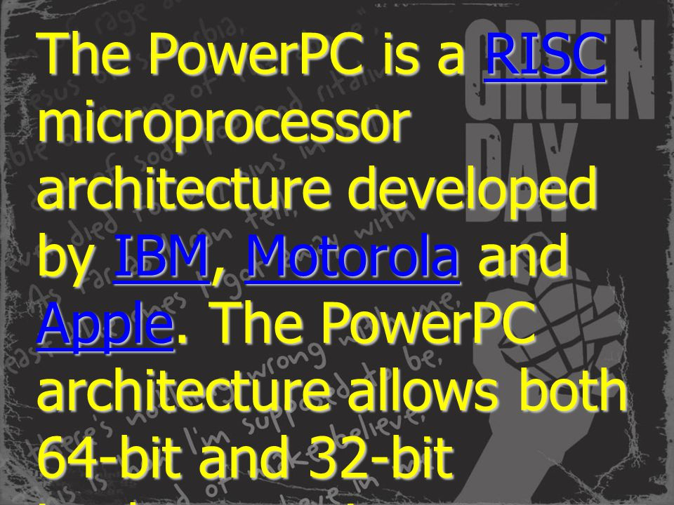 The PowerPC is a RISC microprocessor architecture developed by IBM, Motorola and Apple.