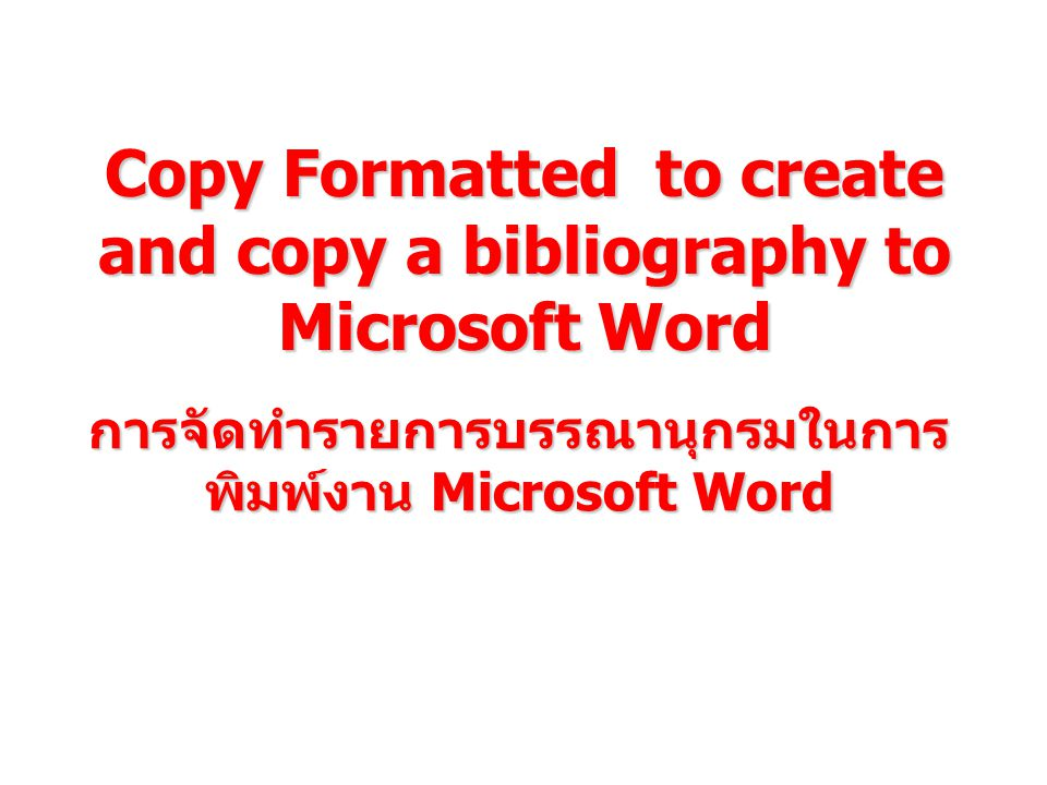 Copy Formatted to create and copy a bibliography to Microsoft Word