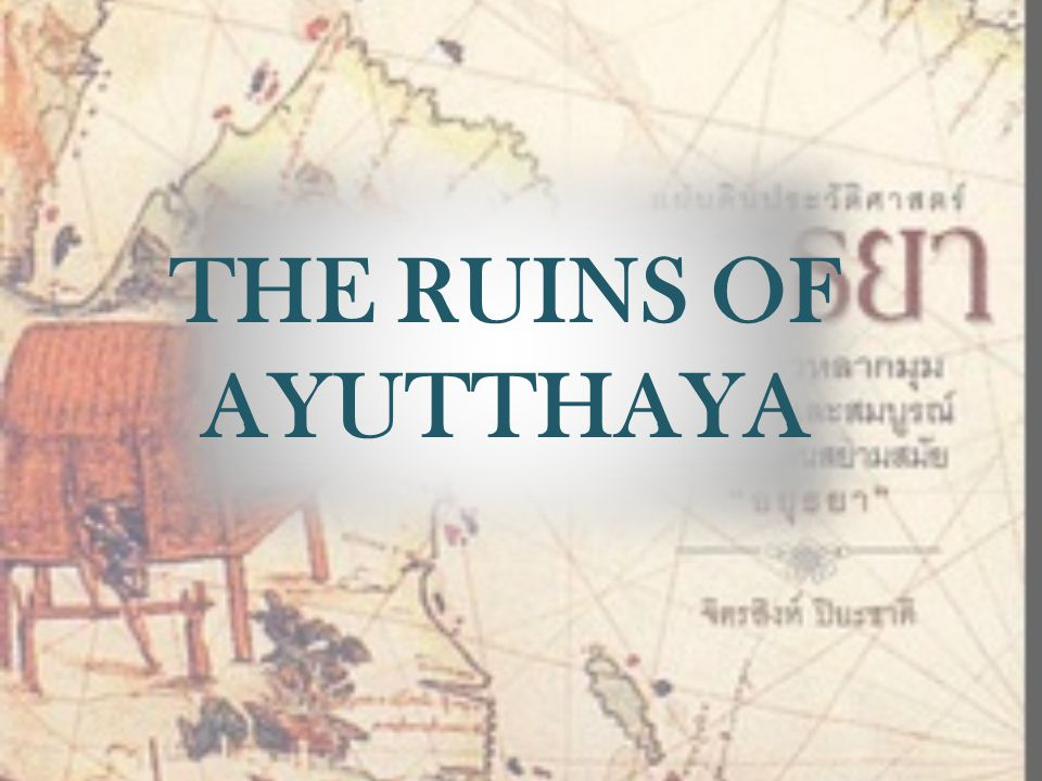 THE RUINS OF AYUTTHAYA
