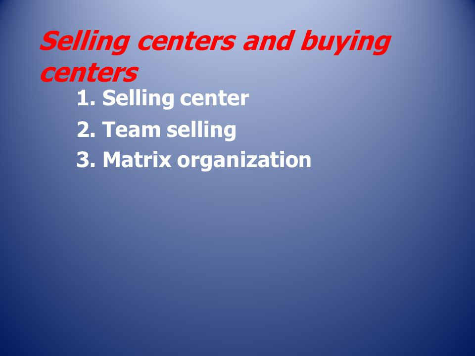 Selling centers and buying centers
