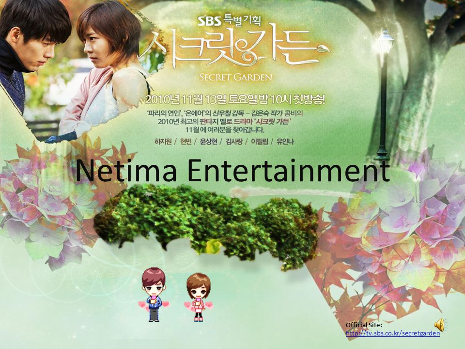 Netima Entertainment Official Site: http://tv.sbs.co.kr/secretgarden