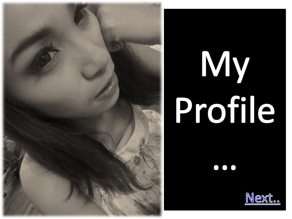 My Profile… Next..