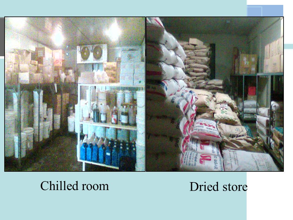 Chilled room Dried store