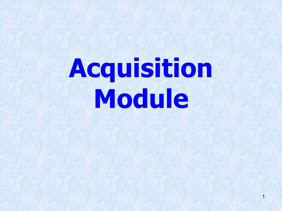 Acquisition Module