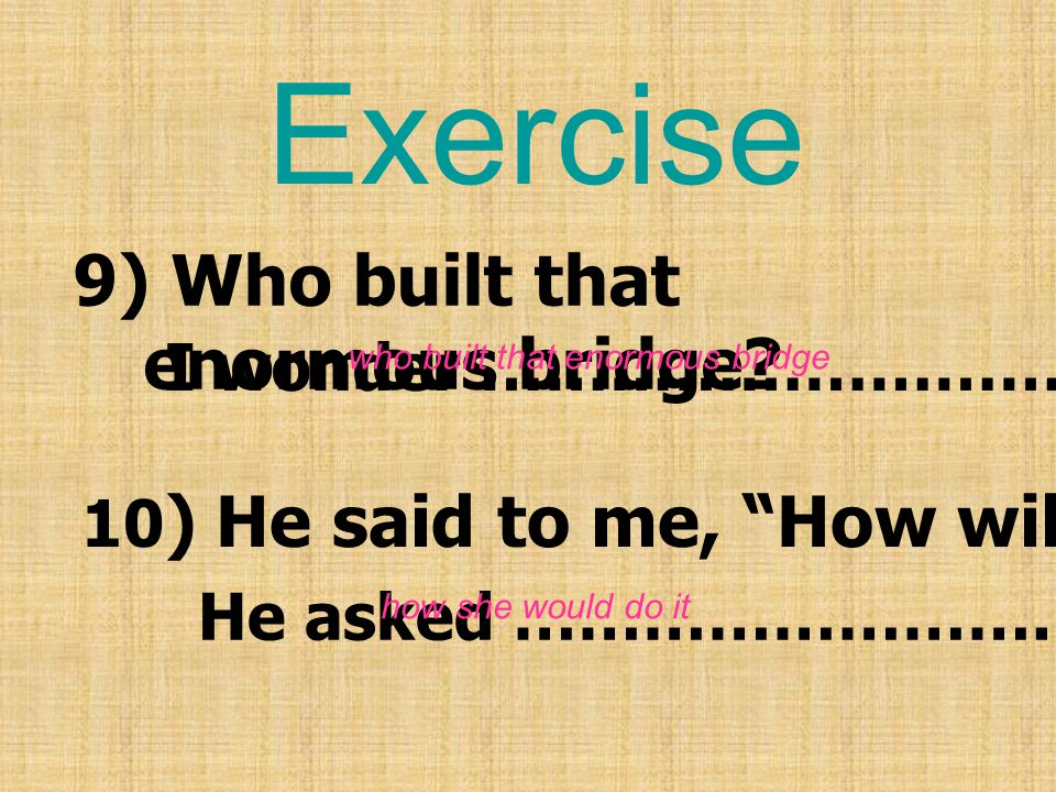 9) Who built that enormous bridge