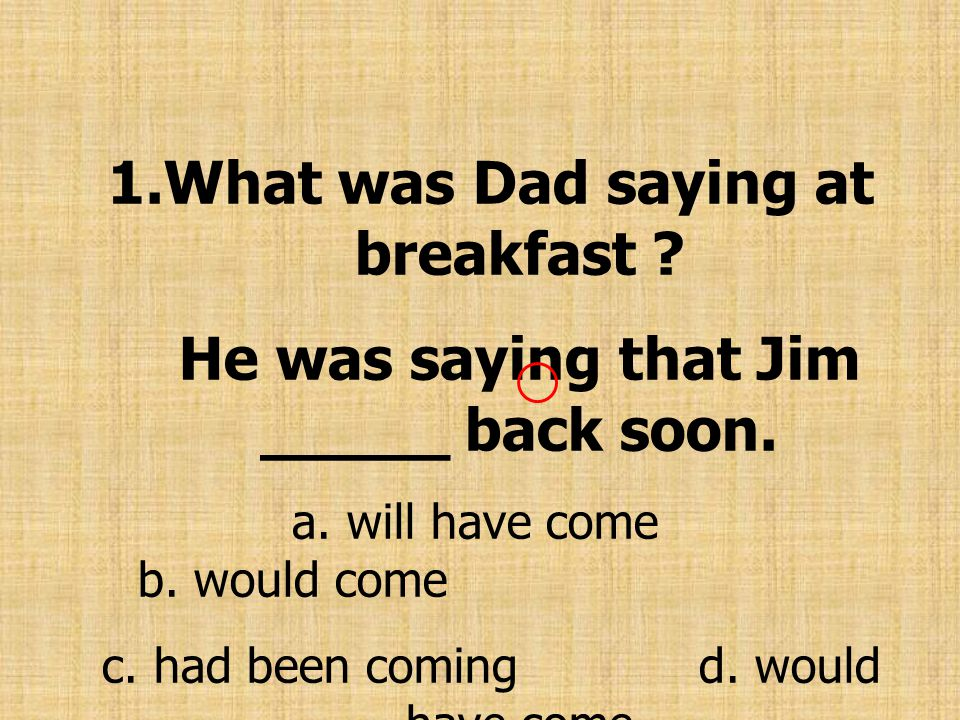 What was Dad saying at breakfast