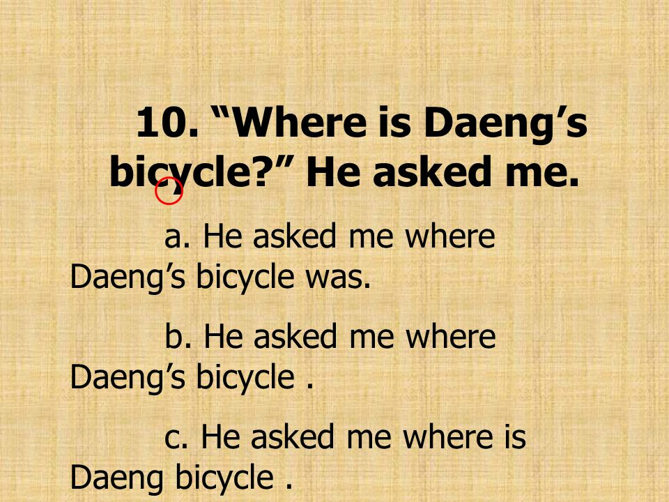 10. Where is Daeng's bicycle He asked me.