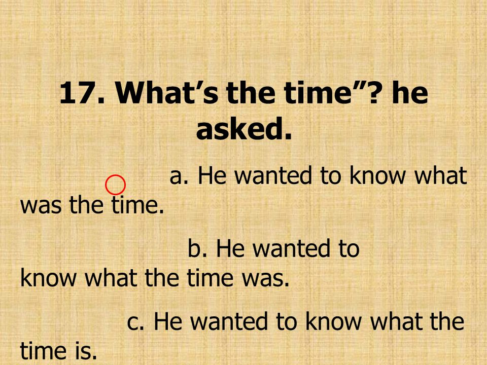 17. What's the time he asked.
