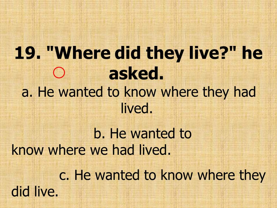 19. Where did they live. he asked. a