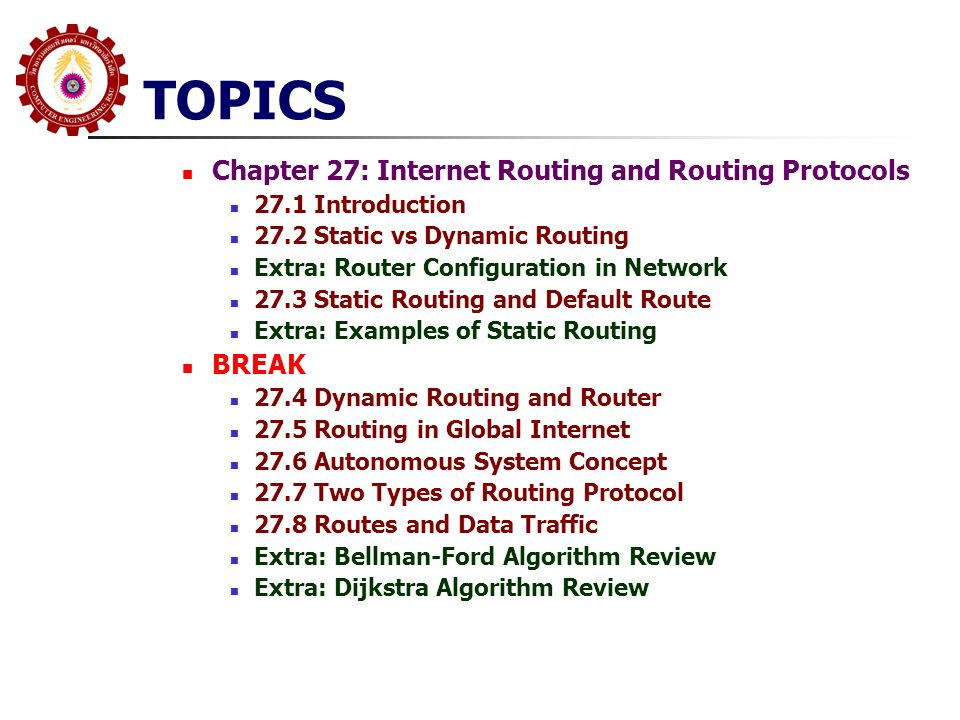 TOPICS Chapter 27: Internet Routing and Routing Protocols BREAK