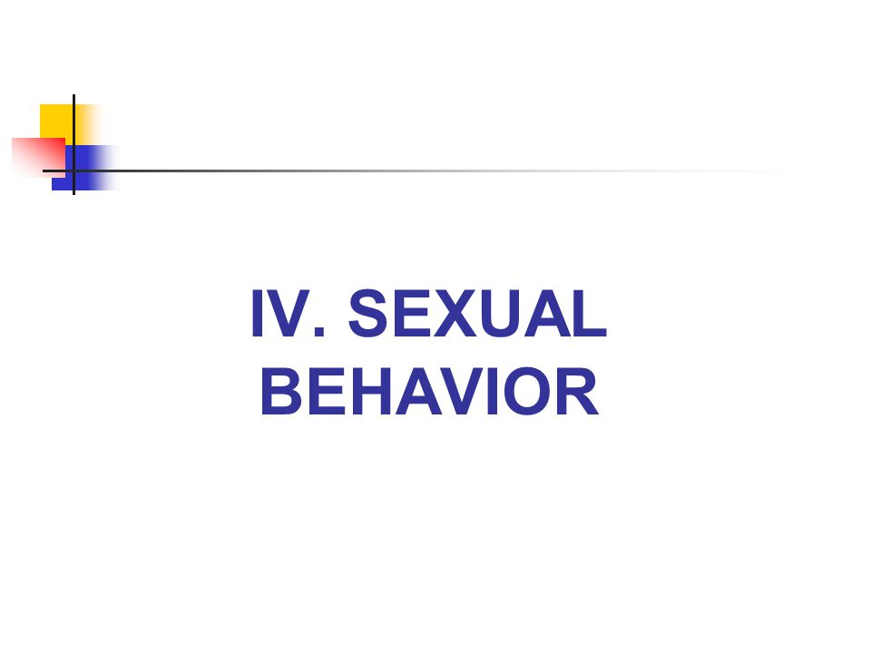 IV. Sexual behavior
