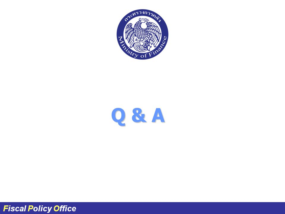 Q & A Fiscal Policy Office ผศ.ดร.กฤษฎา สังขมณีFiscal Policy Office